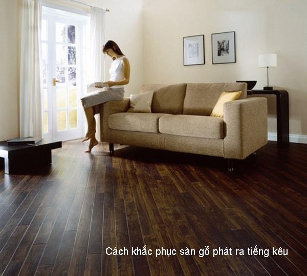 Sàn gỗ công nghiệp bị kêu là một trong những lỗi bình thường có thể sửa chữa và khắc phục được
