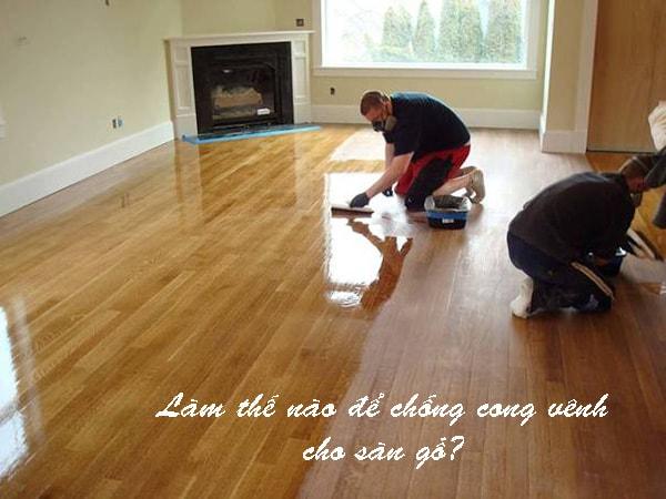Cách chống cong vênh cho sàn gỗ