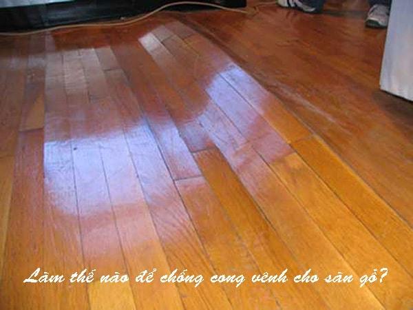Sàn gỗ bị cong vênh bởi nhiều nguyên nhân
