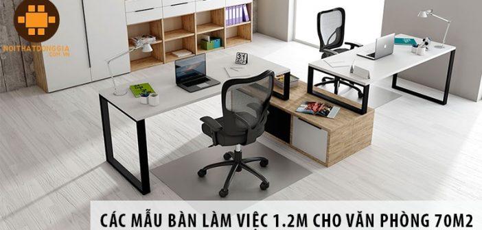 Các mẫu bàn làm việc 1.2m cho văn phòng diện tích 70m2