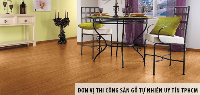 Giới thiệu đơn vị thi công sàn gỗ tự nhiên uy tín TPHCM