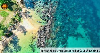 Review dự án Lyana Senses Phú Quốc chuẩn, chính xác nhất hiện nay