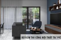 Review dịch vụ thi công nội thất tại Trí Việt Decor