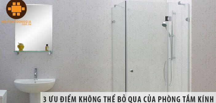 Bật mí top 3 ưu điểm không thể bỏ qua của phòng tắm kính