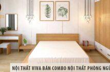 Nội thất Viva bán Combo nội thất phòng ngủ giá rẻ Hồ Chí Minh